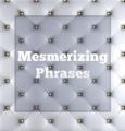 Mesmerizing Phrases