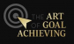 The Art of Goal Achieving